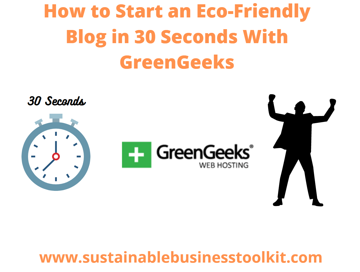 How to Start an Eco-Friendly Blog in 30 Seconds with GreenGeeks