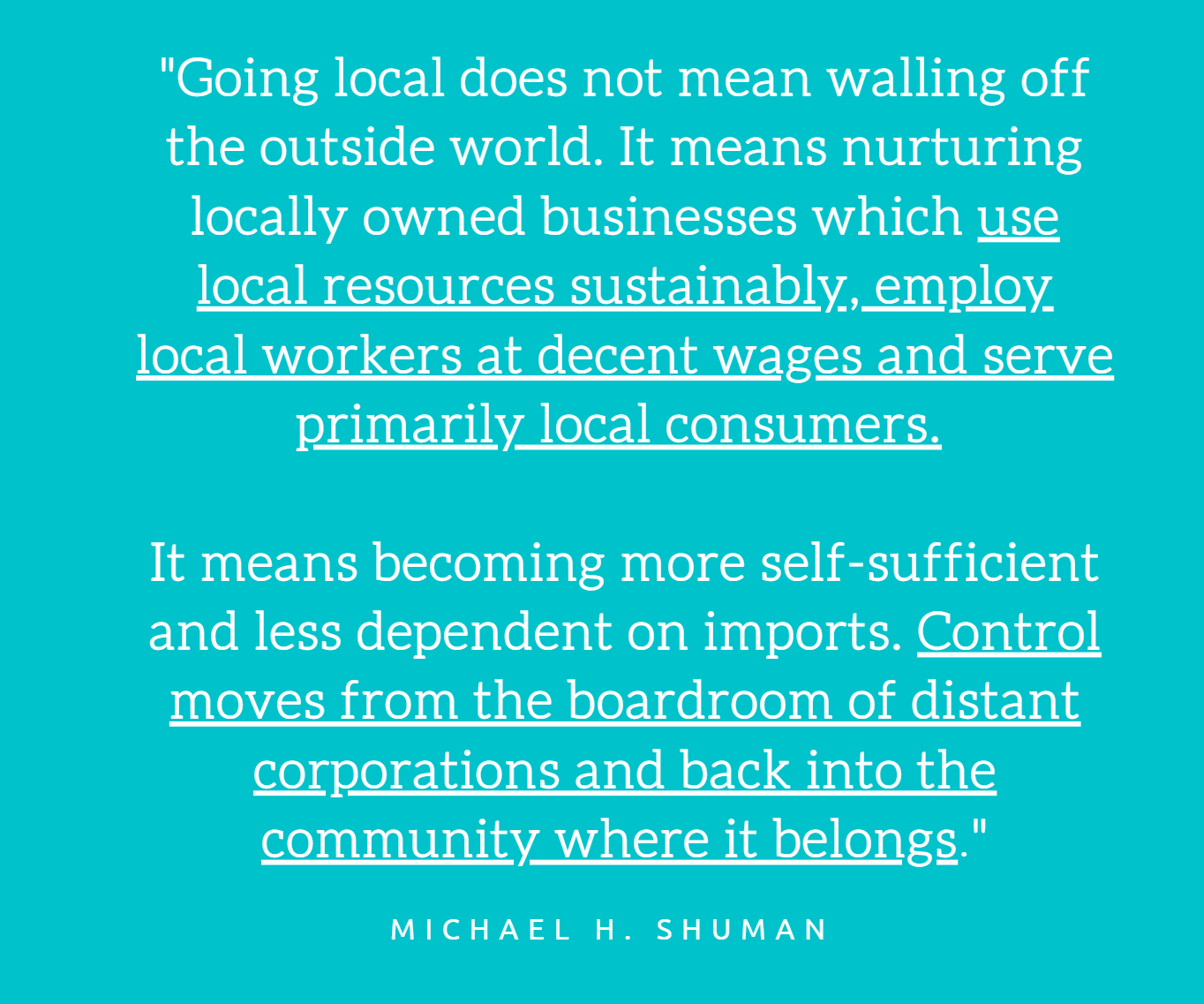 "Local Economies Quote - Michael H. Shuman ""Going Local"""