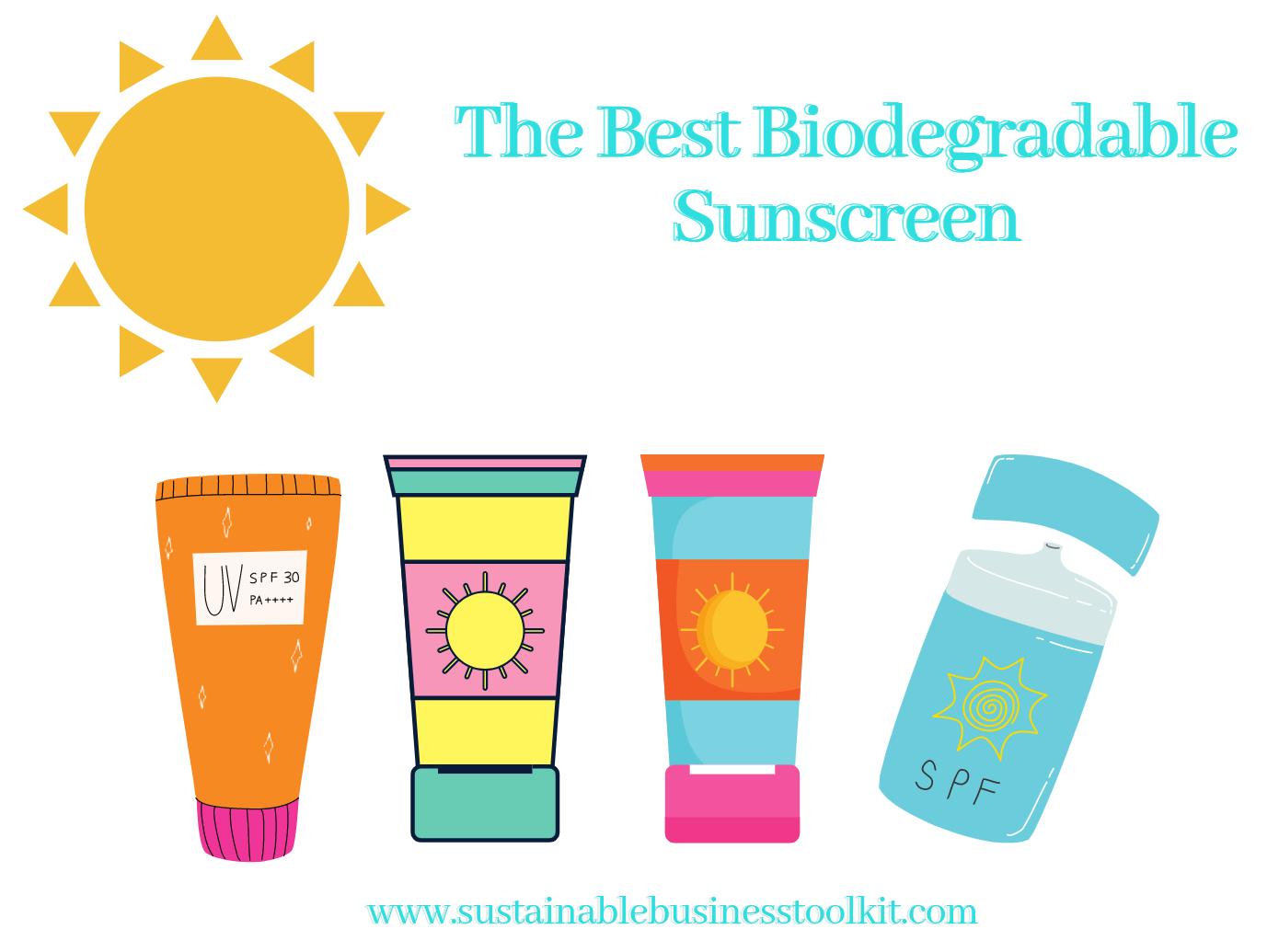 The Best Biodegradable Sunscreen